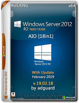 Windows Server 2012 AIO 18in1 R2 (x64) with Update [9600.19268] by adguard v19.02.18