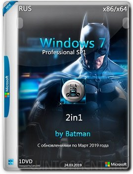 Windows 7 Pro SP1 2in1 (x86-x64) by Batman v.01