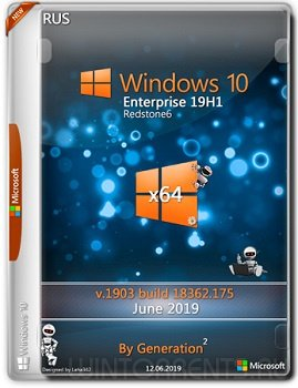 Windows 10 Enterprise (x64) v.1903 build 18362.175 June 2019 by Generation2