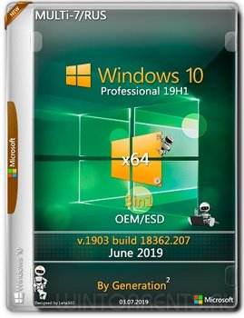 Windows 10 Pro 3in1 (x64) 18362.207 OEM/ESD June 2019 by Generation2