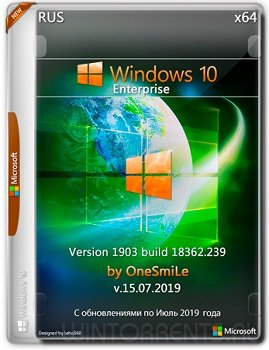 Windows 10 Enterprise (x64) 1903.18362.239 by OneSmiLe 15.07.2019