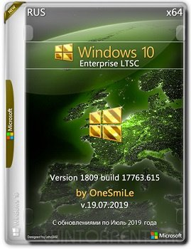 Windows 10 Enterprise LTSC (x64) 1809.17763.615 by OneSmiLe v.19.07.2019