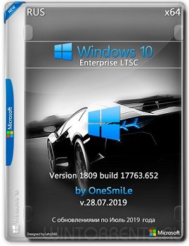Windows 10 Enterprise LTSC (x64) 1809.17763.652 by OneSmiLe v.28.07.2019