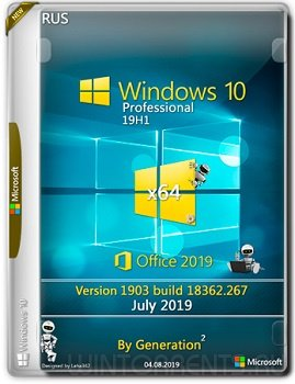 Windows 10 Pro (x64) 19H1 18362.267 + Office2019 July 2019 by Generation2