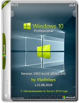 Windows 10 Pro (x64) 1903.18362.295 by Vladislays v.15.08.2019
