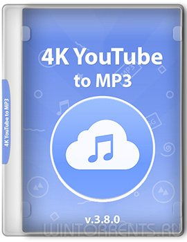 4K YouTube to MP3 3.8.0.3032 RePack (& Portable) by TryRooM