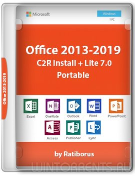 Office 2013-2019 C2R Install + Lite 7.0 Portable by Ratiborus